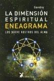 LA DIMENSION ESPIRITUAL DEL ENEAGRAMA: LOS NUEVE ROSTROS DEL ALMA