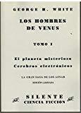 Portada de LOS HOMBRES DE VENUS, EL PLANETA MISTERIOSO, CEREBROS ELECTRONICOS