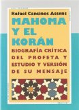 Portada de MAHOMA Y EL CORAN: BIOGRAFIA CRITICA DEL PROFETA Y ESTUDIO Y VERSION DE SU MENSAJE