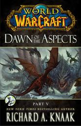 Portada de WORLD OF WARCRAFT: DAWN OF THE ASPECTS: PART V