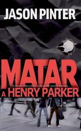 Portada de MATAR A HENRY PARKER (EBOOK)