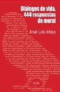 Portada de DIALOGOS DE VIDA. 444 RESPUESTAS DE MORAL