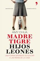 Portada de MADRE TIGRE, HIJOS LEONES