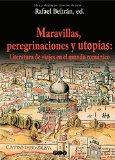 Portada de MARAVILLAS, PEREGRINACIONES Y UTOPIAS: LITERATURA DE VIAJES EN ELMUNDO ROMANICO