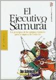 Portada de EL EJECUTIVO SAMURAI: LOS PRINCIPIOS DE LOS ANTIGUOS SAMURAIS PARA LA EMPRESA DEL SXXI