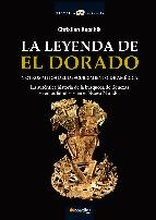 Portada de LA LEYENDA DE EL DORADO Y OTROS MITOS DEL DESCUBRIMIENTO DE AMÉRICA