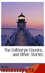 Portada de THE COLTHORPE COUSINS, AND OTHER STORIES
