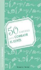 Portada de 50 EJERCICIOS PARA COMBATIR EL ESTRES