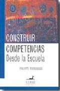 Portada de CONSTRUIR COMPETENCIAS DESDE LA ESCUELA