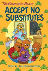 Portada de THE BERENSTAIN BEARS CHAPTER BOOK: ACCEPT NO SUBSTITUTES
