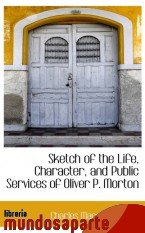 Portada de SKETCH OF THE LIFE, CHARACTER, AND PUBLIC SERVICES OF OLIVER P. MORTON