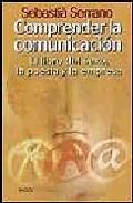 Portada de COMPRENDER LA COMUNICACION: EL LIBRO DEL SEXO, LA POESIA Y LA EMPRESA