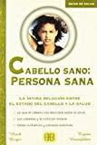 Portada de CABELLO SANO PERSONA SANA: LA INTIMA RELACION ENTRE EL ESTADO DELCABELLO Y LA SALUD