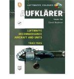 Portada de [( AUFKLARER: LUFTWAFFE RECONNAISSANCE AIRCRAFT AND UNITS 1942-1945 V. 2 )] [BY: DAVID WADMAN] [JAN-2010]