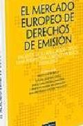 Portada de EL MERCADO EUROPEO DE DERECHOS DE EMISION: BALANCE DE SU APLICACION DESDE UNA PERSPECTIVA JURIDICO PUBLICA