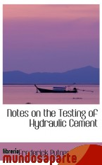 Portada de NOTES ON THE TESTING OF HYDRAULIC CEMENT