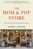 Portada de THE MOM & POP STORE: TRUE STORIES FROM THE HEART OF AMERICA