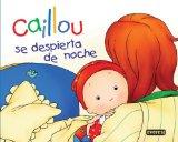 Portada de SE DESPIERTA DE NOCHE: CAILLOU MANO A MANO