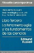Portada de IDEAS RELATIVAS A UNA FENOMENOLOGIA PURA Y UNA FILOSOFIA FENOMENOLOGICA : LA FENOMENOLOGIA Y LOS FUNDAMENTOS DE LAS CIENCIAS