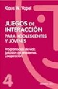 Portada de JUEGOS DE INTERACCION PARA ADOLESCENTES Y JOVENES: PROGRAMACION DE VIDA, SOLUCION DE PROBLEMAS, COOPERACION