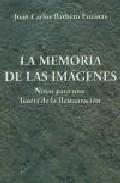 Portada de LA MEMORIA DE LAS IMAGENES: NOTAS PARA UNA TEORIA DE LA RESTAURACION