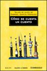 Portada de COMO SE CUENTA UN CUENTO: TALLER DE GUION