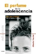 Portada de EL PERFUME DE LA ADOLESCENCIA: UNA GRAN AVENTURA PARA LA FAMILIA Y EL COLEGIO