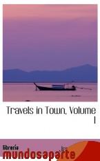 Portada de TRAVELS IN TOWN, VOLUME I