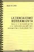 Portada de LA CIENCIA COMO HERRAMIENTA: GUIA PARA LA INVESTIGACION