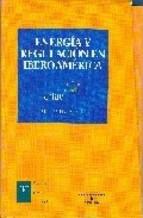 Portada de ENERGÍA Y REGULACIÓN EN IBEROAMÉRICA (VOL. I Y II)