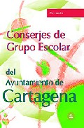 Portada de CONSERJES GRUPO ESCOLAR AYUNTAMIENTO DE CARTAGENA: TEMARIO
