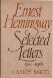 Portada de ERNEST HEMINGWAY, SELECTED LETTERS, 1917-1961 / EDITED BY CARLOS BAKER