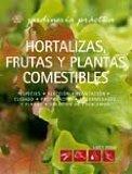 Portada de HORTALIZAS, FRUTAS Y PLANTAS COMESTIBLES