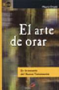 Portada de EL ARTE DE ORAR: EN LA ESCUELA DEL NUEVO TESTAMENTO