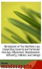 Portada de ABRIDGMENT OF THE MARITIME LAW: COMPRISING GENERAL AND PARTICULAR AVERAGE, ADJUSTMENT, ABANDONMENT,