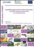 Portada de LAND MANAGEMENT FOR URBAN DYNAMICS. INNOVATIVE METHODS AND PRACTICES IN A CHANGING EUROPE (POLITECNICA)