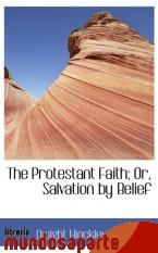 Portada de THE PROTESTANT FAITH; OR, SALVATION BY BELIEF