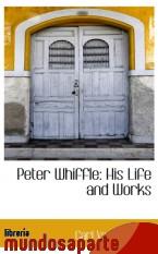 Portada de PETER WHIFFLE: HIS LIFE AND WORKS