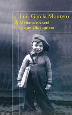 Portada de MAÑANA NO SERÁ LO QUE DIOS QUIERA (EBOOK)