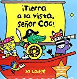 Portada de ¡TIERRA A LA VISTA, SEÑOR COC!