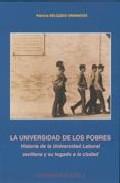 Portada de LA UNIVERSIDAD DE LOS POBRES: HISTORIA DE LA UNIVERSIDAD LABORAL SEVILLANA Y SU LEGADO A LA CIUDAD