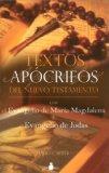 Portada de TEXTOS APOCRIFOS DEL NUEVO TESTAMENTO CON EL EVANGELIO DE MARIA MAGDALENA Y EL EVANGELIO DE JUDAS