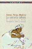 Portada de LA SANTERIA CUBANA: EL CAMINO DE OSHA: CEREMONIAS, RITOS Y SECRETOS