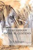 Portada de EL GUARDIAN ENTRE EL CENTENO