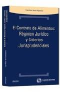 Portada de EL CONTRATO DE ALIMENTOS: REGIMEN JURIDICO Y CRITERIOS DE JURISPRUDENCIA