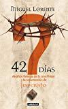 Portada de 42 DIAS: QUE PASO ENTRE LA MUERTE Y LA RESURECCION DE JESUCRISTO