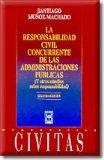 Portada de LA RESPONSABILIDAD CIVIL CONCURRENTE DE LAS ADMINISTRACIONES PÚBLICAS (Y OTROS ESTUDIOS SOBRE RESPONSABILIDAD)
