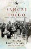 Portada de A SANGRE Y FUEGO: HEROES, BESTIAS Y MARTIRES DE ESPAÑA