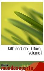 Portada de KITH AND KIN: A NOVEL, VOLUME I