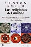 Portada de LAS RELIGIONES DEL MUNDO: HINDUISMO, BUDISMO, TAOISMO, CONFUCIANISMO, JUDAISMO, CRISTIANISMO, ISLAMISMO Y RELIGIONES TRIBALES